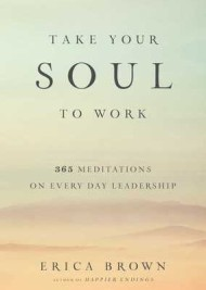 take-your-soul-to-work-365-meditations-on-every-day-leadership-by-erica-brown-book-cover-284x400